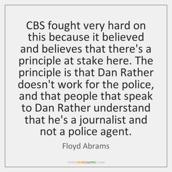 CBS fought very hard on this because it believed and believes that ...