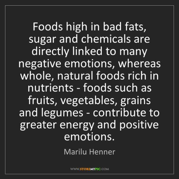 Marilu Henner: Foods high in bad fats, sugar and chemicals are directly...