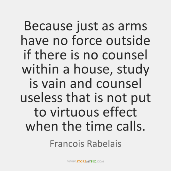 Because just as arms have no force outside if there is no ...