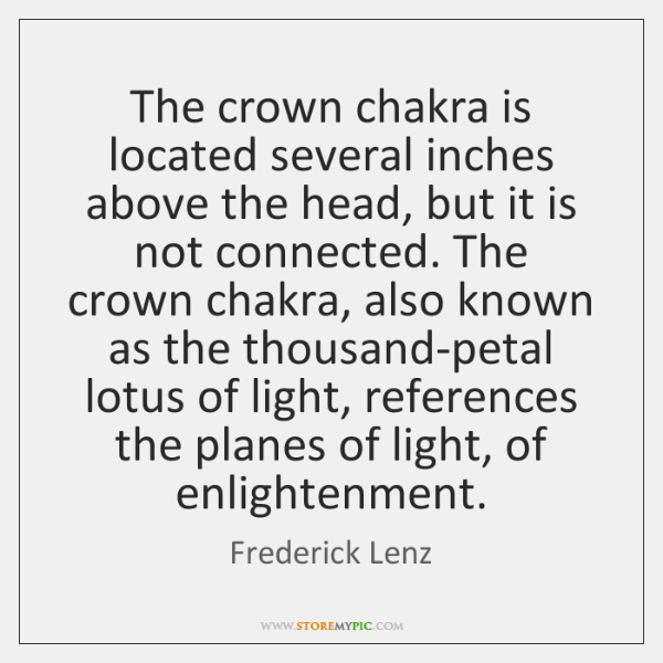 The crown chakra is located several inches above the head, but it ...