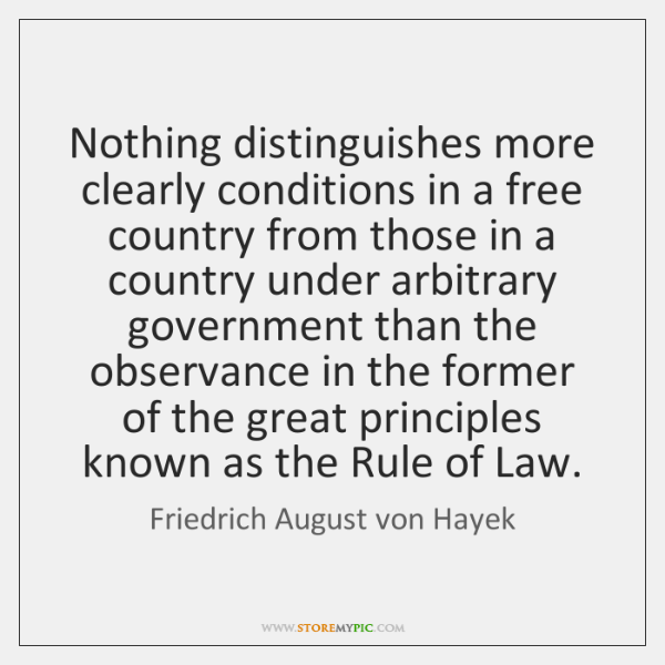 Nothing distinguishes more clearly conditions in a free country from those in ...