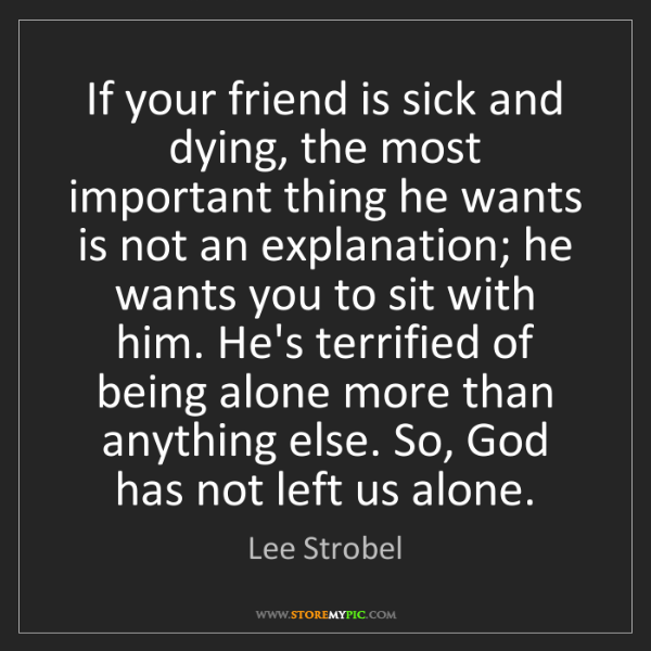 Lee Strobel: If your friend is sick and dying, the most important...