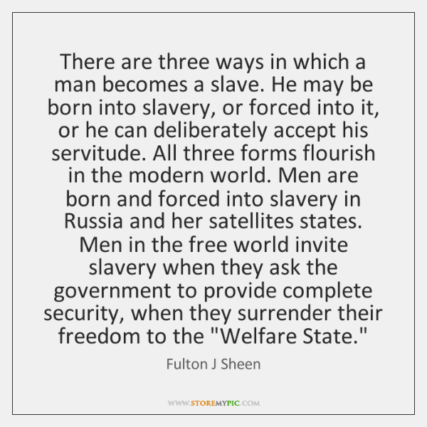 There are three ways in which a man becomes a slave. He ...
