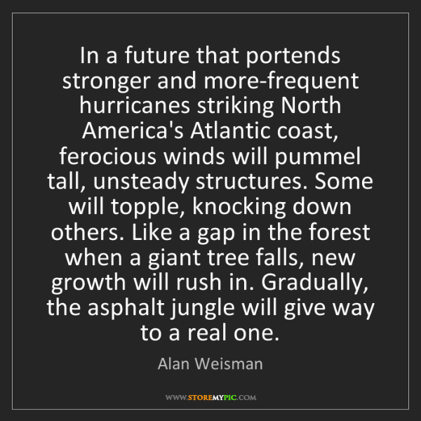 Alan Weisman: In a future that portends stronger and more-frequent...