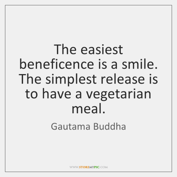 The easiest beneficence is a smile. The simplest release is to have ...