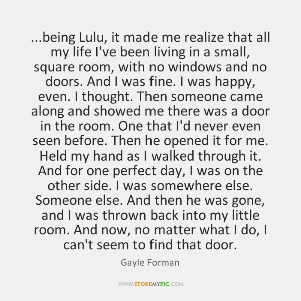 ...being Lulu, it made me realize that all my life I've been ...