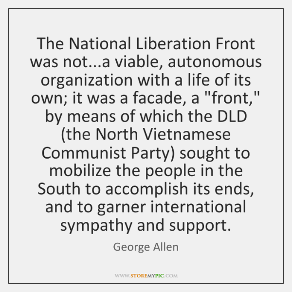 The National Liberation Front was not...a viable, autonomous organization with a ...