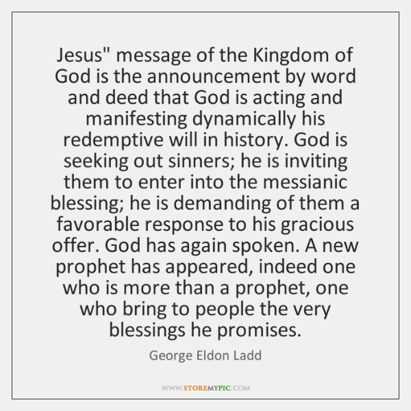 "Jesus"" message of the Kingdom of God is the announcement by word ..."