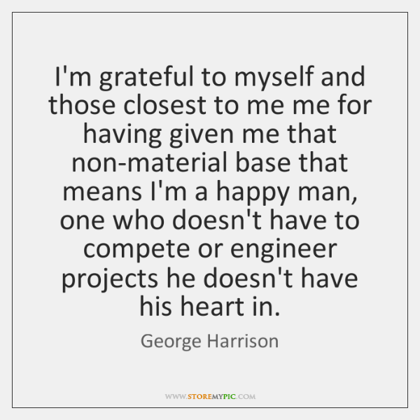 I'm grateful to myself and those closest to me me for having ...