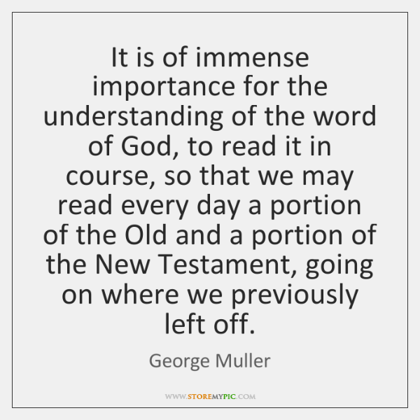 It is of immense importance for the understanding of the word of ...