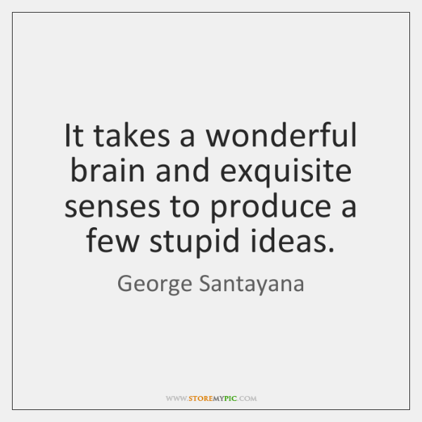 It takes a wonderful brain and exquisite senses to produce a few ...