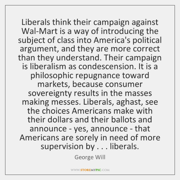 Liberals think their campaign against Wal-Mart is a way of introducing the ...