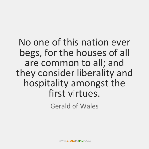 No one of this nation ever begs, for the houses of all ...
