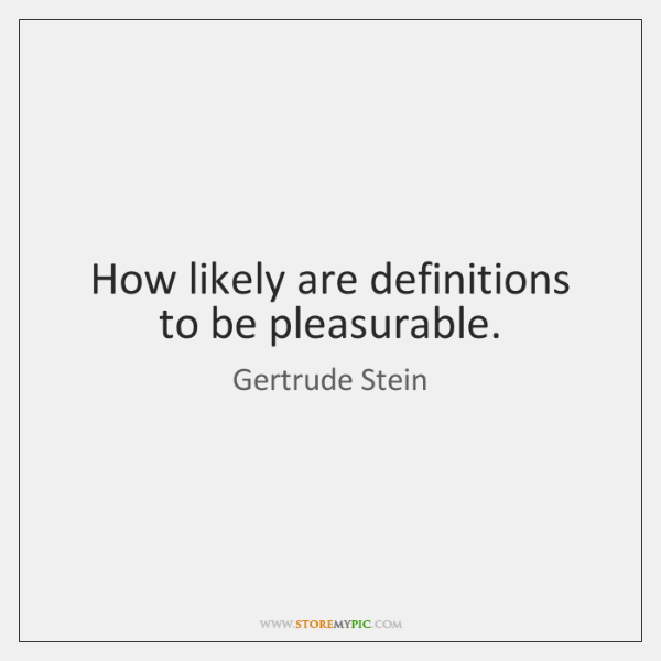 How likely are definitions to be pleasurable.