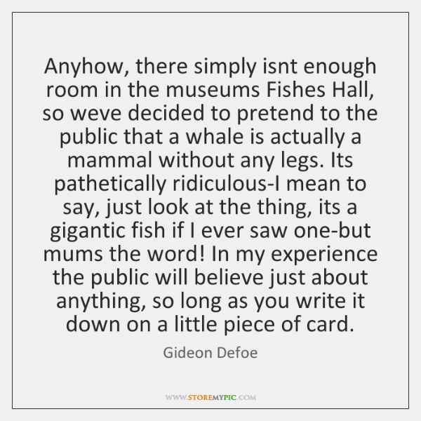 Anyhow, there simply isnt enough room in the museums Fishes Hall, so ...