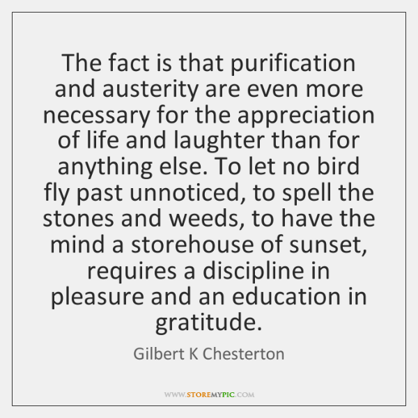 The fact is that purification and austerity are even more necessary for ...