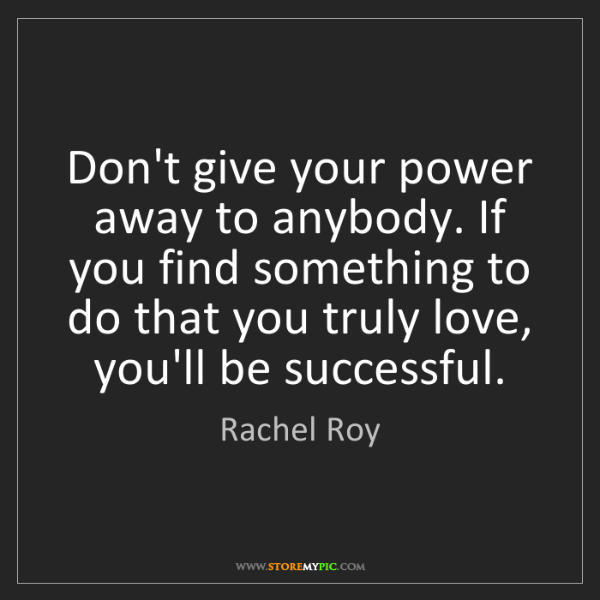Rachel Roy Dont Give Your Power Away To Anybody If You Find