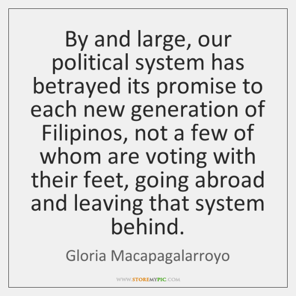 By and large, our political system has betrayed its promise to each ...