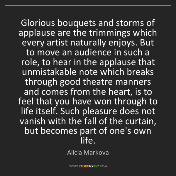 Alicia Markova: Glorious bouquets and storms of applause are the trimmings...