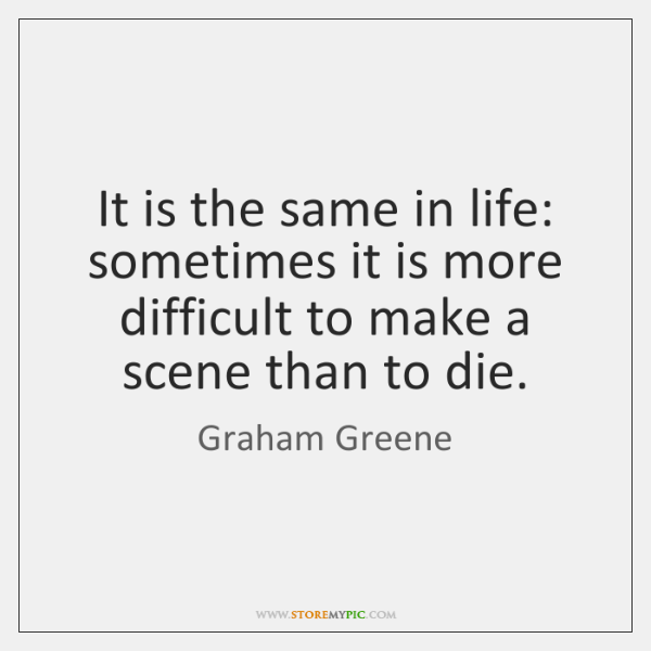 It is the same in life: sometimes it is more difficult to ...