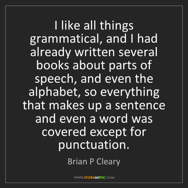 Brian P Cleary: I like all things grammatical, and I had already written...