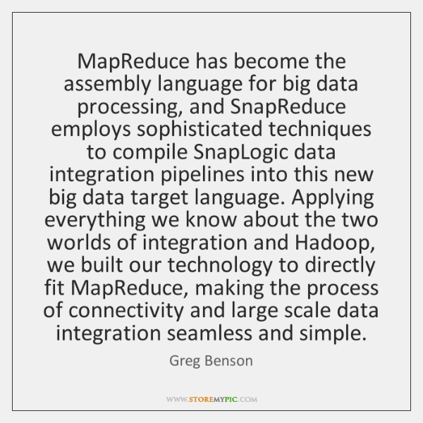 MapReduce has become the assembly language for big data processing, and SnapReduce ...