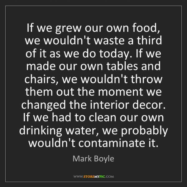 Mark Boyle: If we grew our own food, we wouldn't waste a third of...