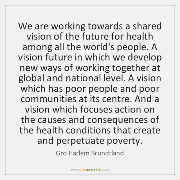 We are working towards a shared vision of the future for health ...
