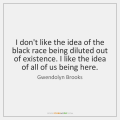 gwendolyn-brooks-i-dont-like-the-idea-of-the-quote-on-storemypic-e6b1a