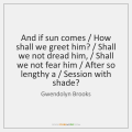 gwendolyn-brooks-if-sun-comes-how-shall-we-greet-quote-on-storemypic-76efc