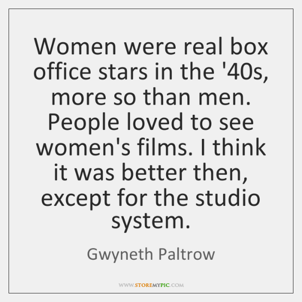 Women were real box office stars in the '40s, more so ...