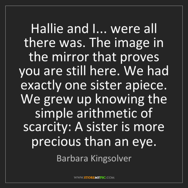 Barbara Kingsolver: Hallie and I... were all there was. The image in the...