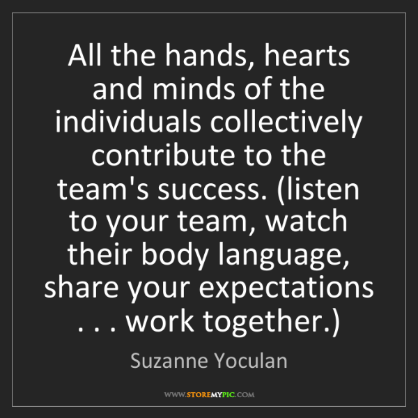 Suzanne Yoculan: All the hands, hearts and minds of the individuals collectively...