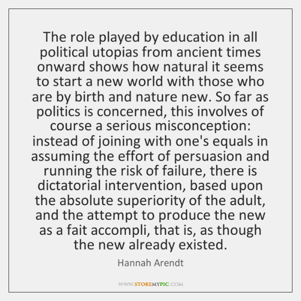 The role played by education in all political utopias from ancient times ...