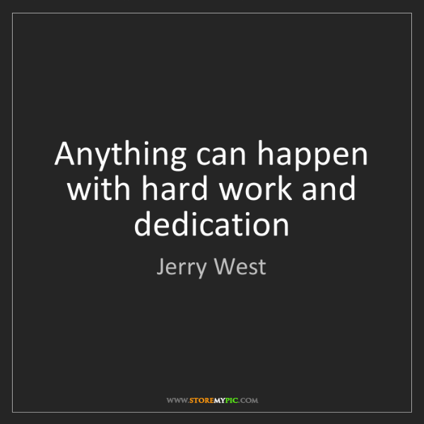 Jerry West: Anything can happen with hard work and dedication