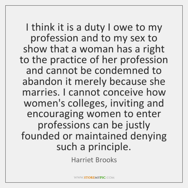 I think it is a duty I owe to my profession and ...