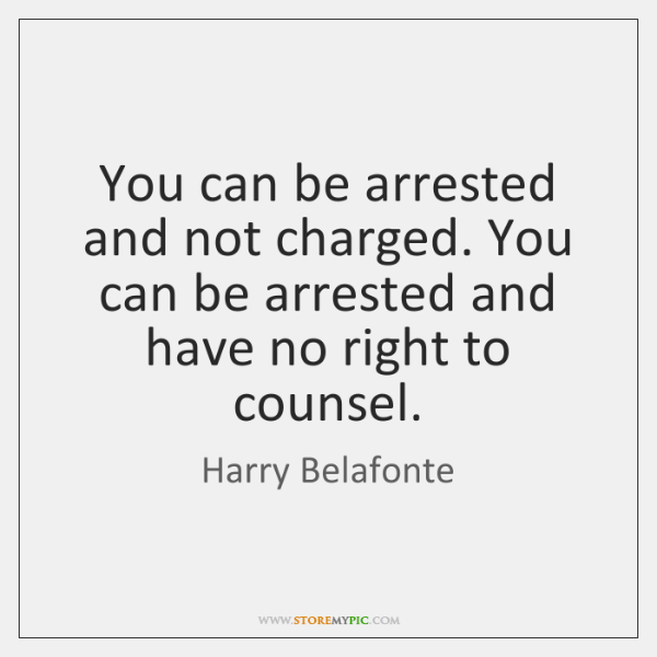 You can be arrested and not charged. You can be arrested and ...