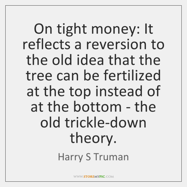 On tight money: It reflects a reversion to the old idea that ...