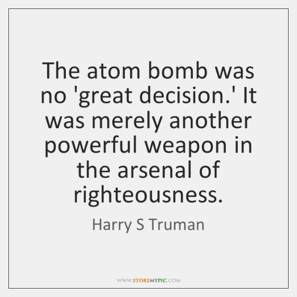 The atom bomb was no 'great decision.' It was merely another ...