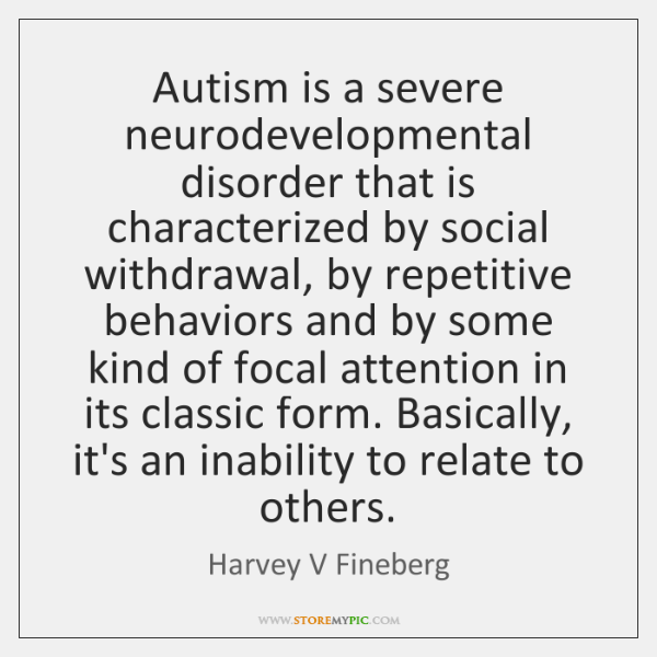 Autism is a severe neurodevelopmental disorder that is characterized by social withdrawal, ...