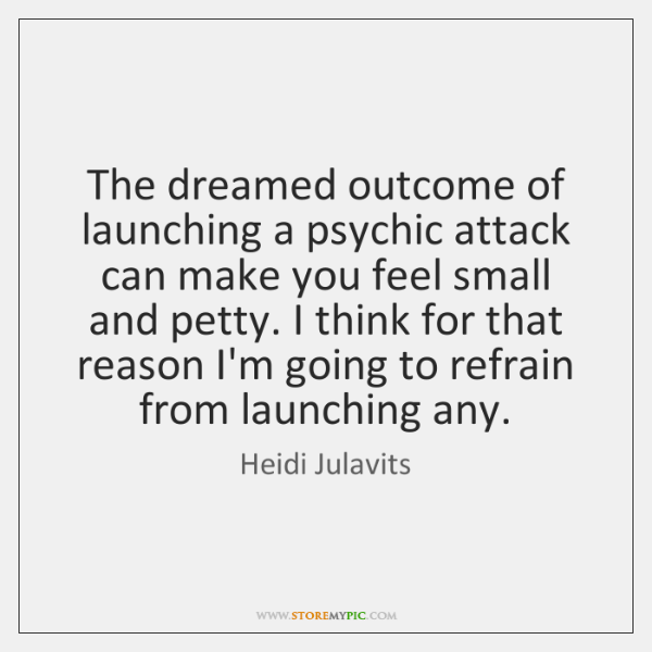 The dreamed outcome of launching a psychic attack can make you feel ...
