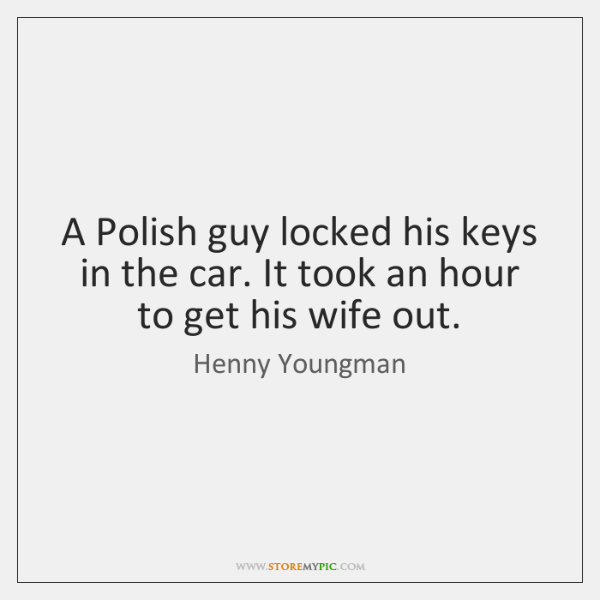 A Polish guy locked his keys in the car. It took an ...