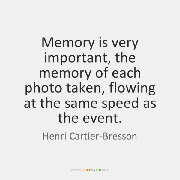 Memory is very important, the memory of each photo taken, flowing at ...