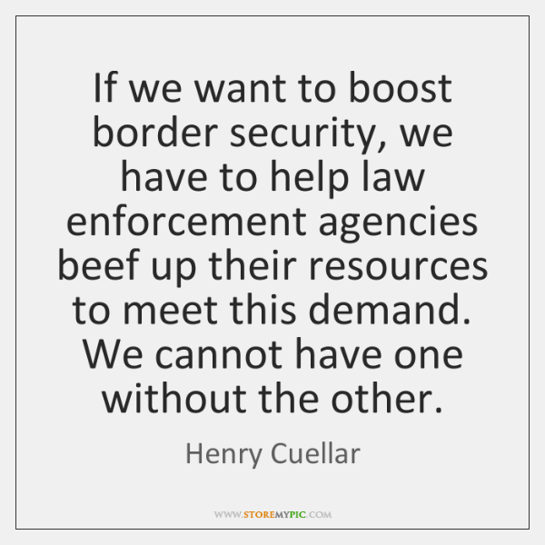 If we want to boost border security, we have to help law ...