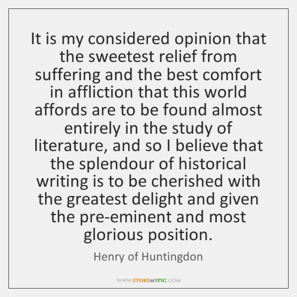 It is my considered opinion that the sweetest relief from suffering and ...