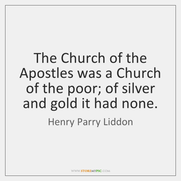 The Church of the Apostles was a Church of the poor; of ...