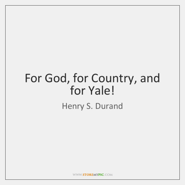 For God, for Country, and for Yale!