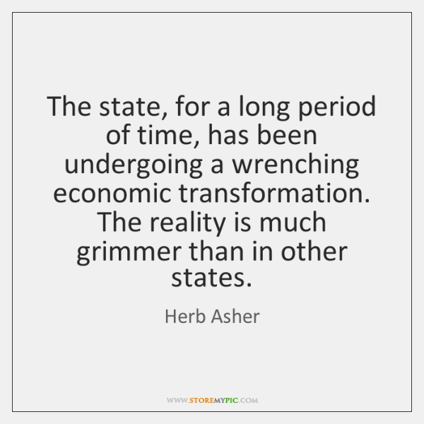 The state, for a long period of time, has been undergoing a ...