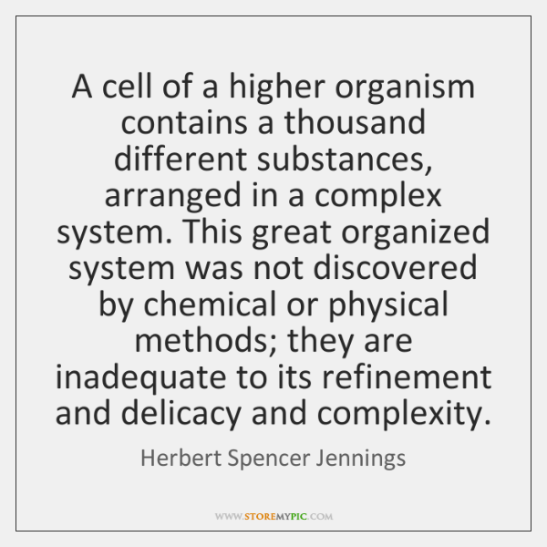 A cell of a higher organism contains a thousand different substances, arranged ...