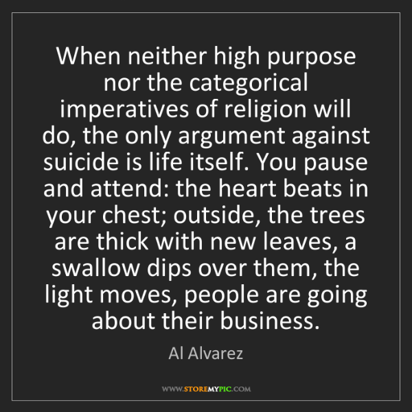 Al Alvarez: When neither high purpose nor the categorical imperatives...